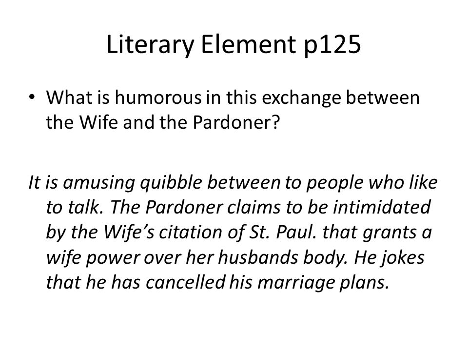 Literary Element p125 What is humorous in this exchange between the Wife and the Pardoner