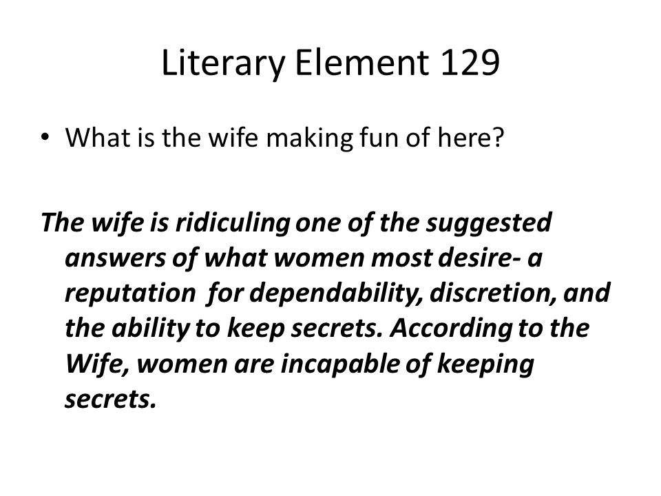 Literary Element 129 What is the wife making fun of here