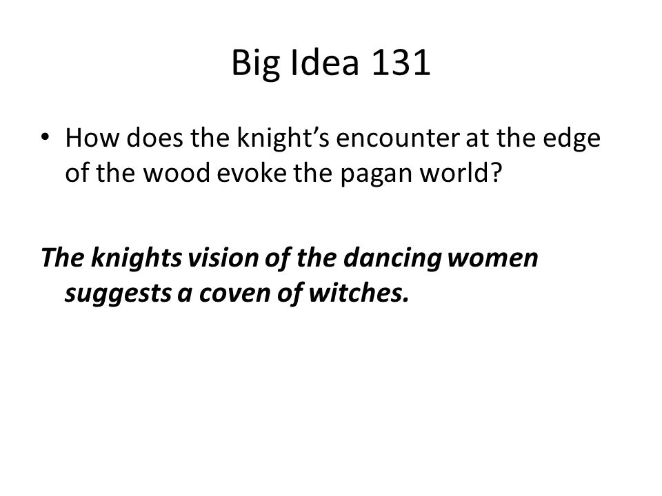 Big Idea 131 How does the knight's encounter at the edge of the wood evoke the pagan world