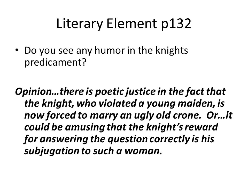 Literary Element p132 Do you see any humor in the knights predicament