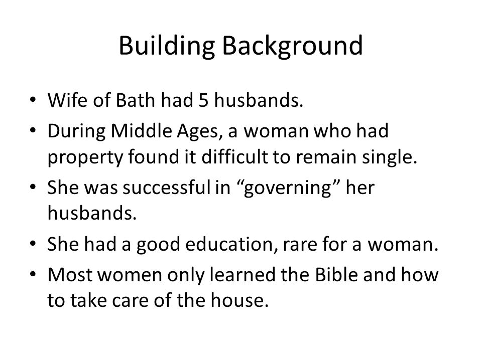 Building Background Wife of Bath had 5 husbands.