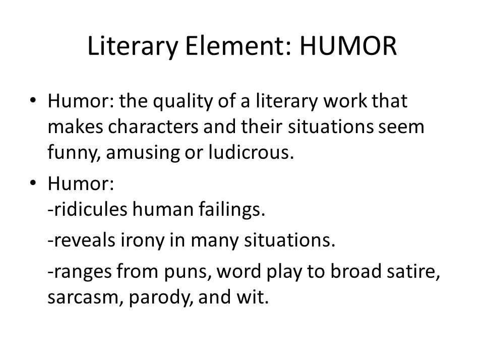 Literary Element: HUMOR