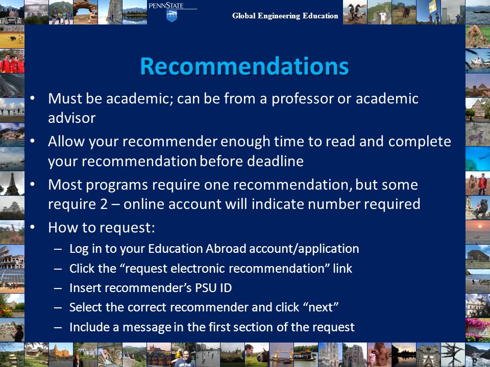 Recommendations Must be academic; can be from a professor or academic advisor.