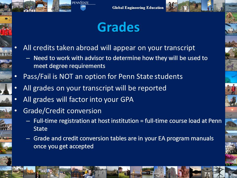 Grades All credits taken abroad will appear on your transcript