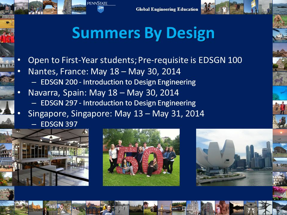 Summers By Design Open to First-Year students; Pre-requisite is EDSGN 100. Nantes, France: May 18 – May 30, 2014.