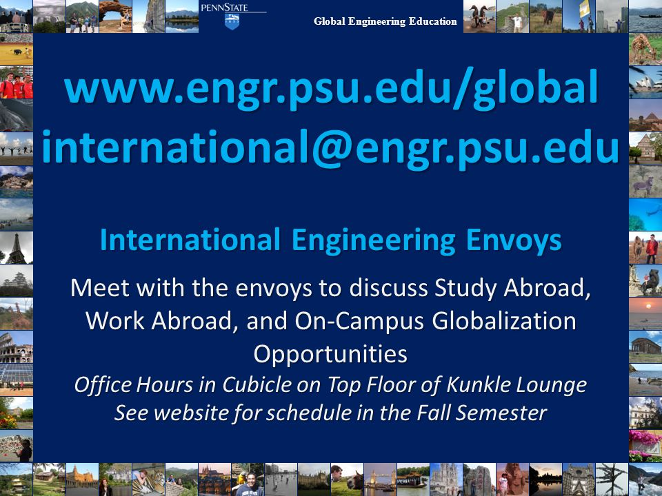 www.engr.psu.edu/global international@engr.psu.edu