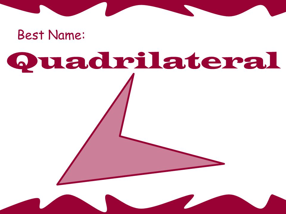Best Name: Quadrilateral