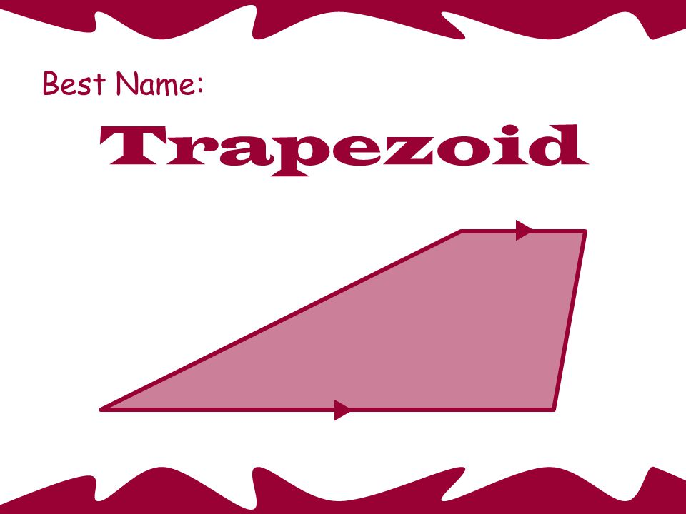 Best Name: Trapezoid