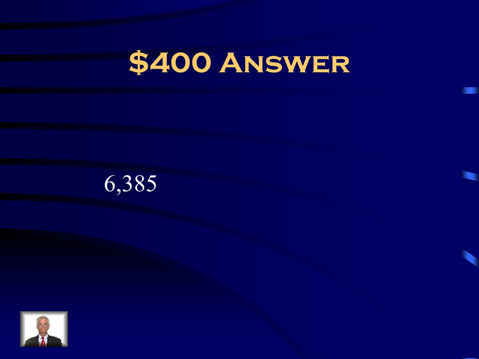 $400 Answer 6,385