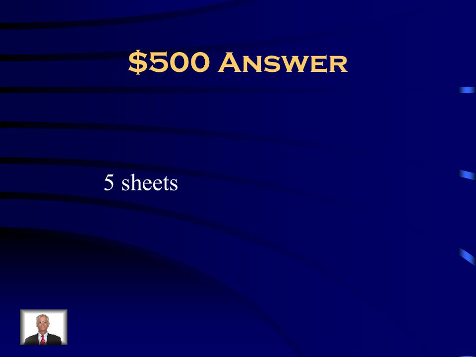 $500 Answer 5 sheets