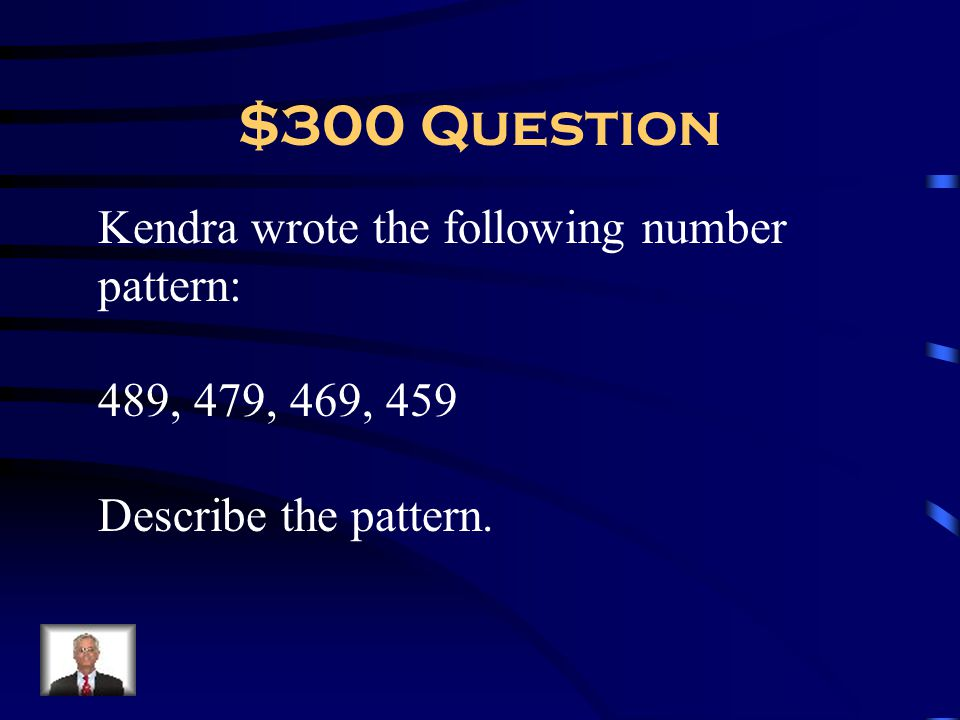 $300 Question Kendra wrote the following number pattern: