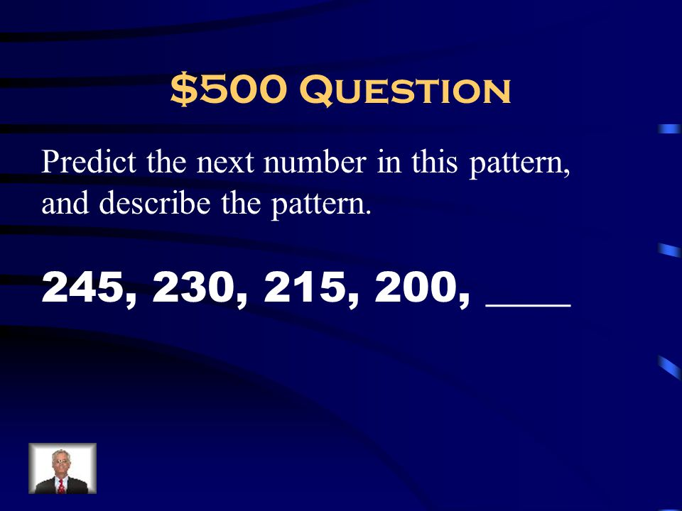 $500 Question Predict the next number in this pattern, and describe the pattern.