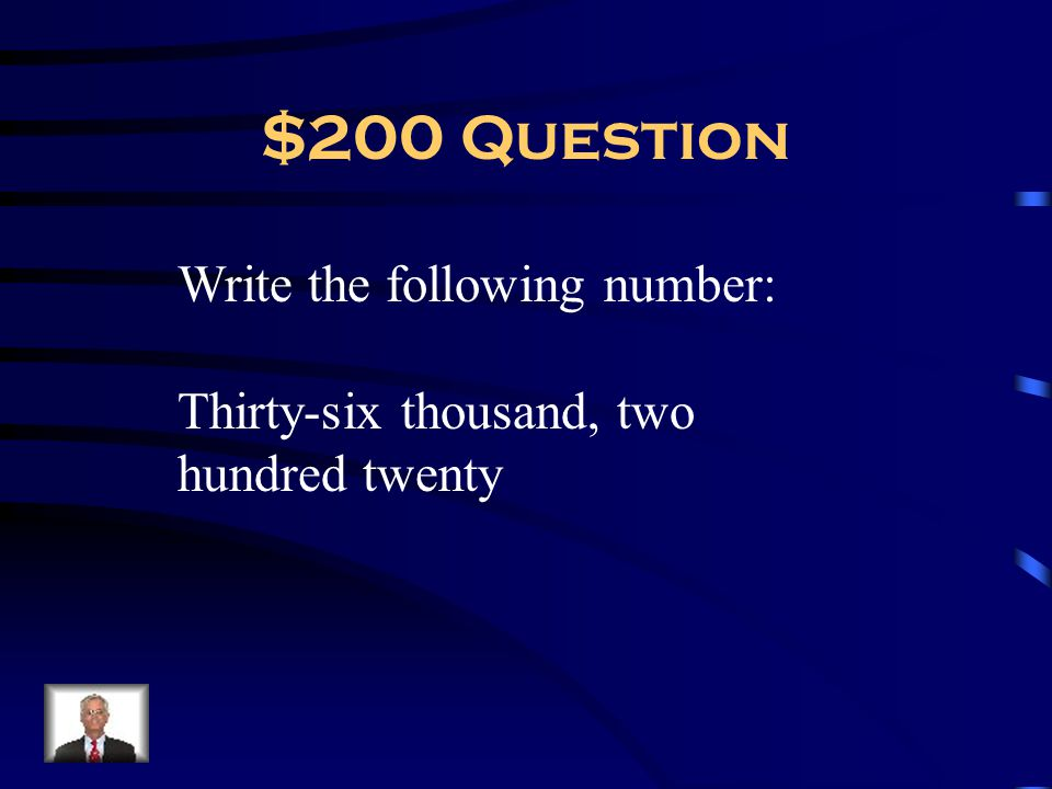 $200 Question Write the following number:
