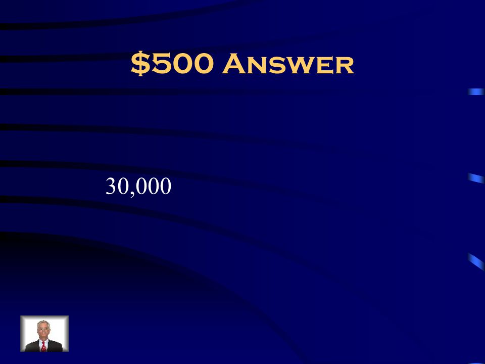$500 Answer 30,000