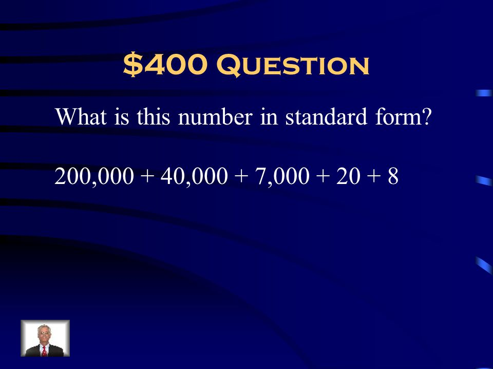 $400 Question What is this number in standard form