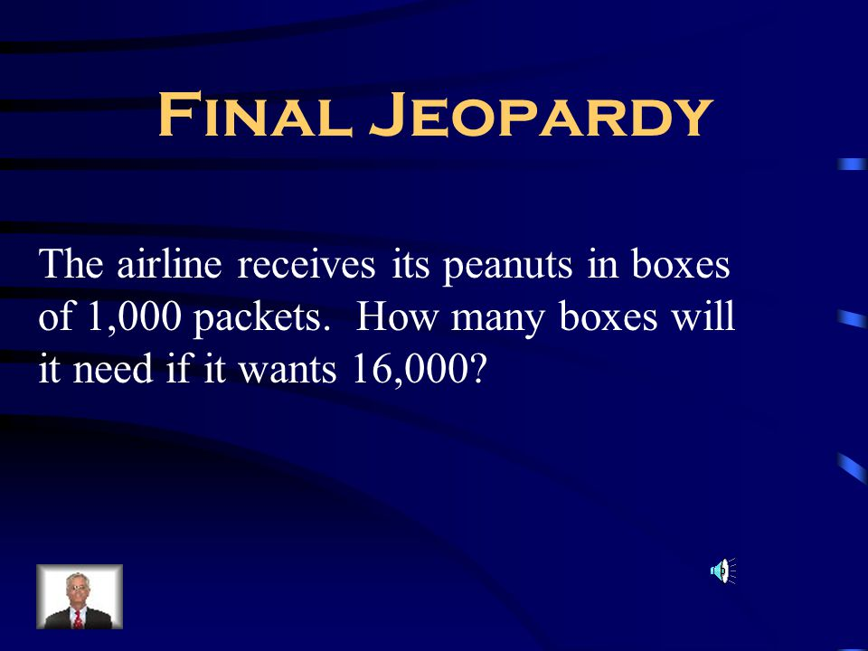 Final Jeopardy The airline receives its peanuts in boxes of 1,000 packets.
