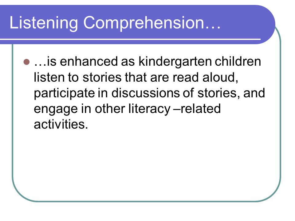 Listening Comprehension…