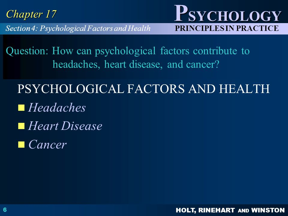 PSYCHOLOGICAL FACTORS AND HEALTH Headaches Heart Disease Cancer