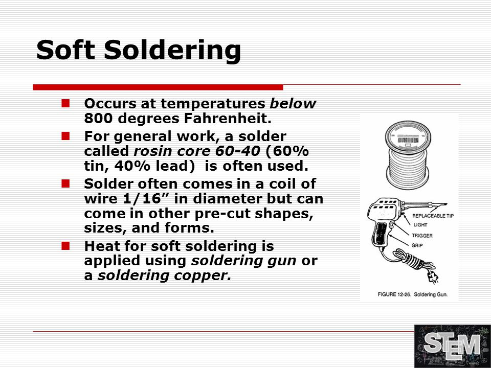 Soft Soldering Occurs at temperatures below 800 degrees Fahrenheit.