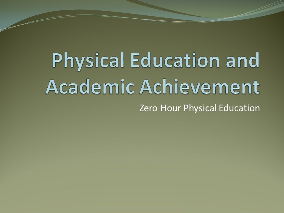 Physical Education and Academic Achievement