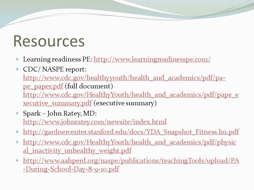 Resources Learning readiness PE: http://www.learningreadinesspe.com/