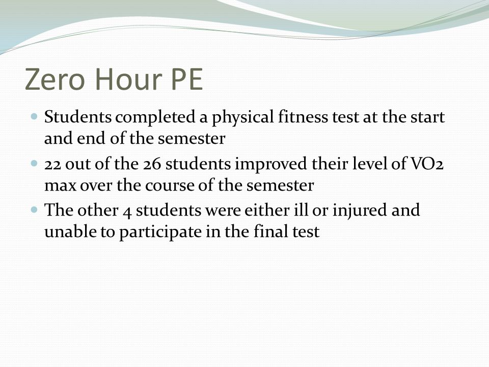 Zero Hour PE Students completed a physical fitness test at the start and end of the semester.