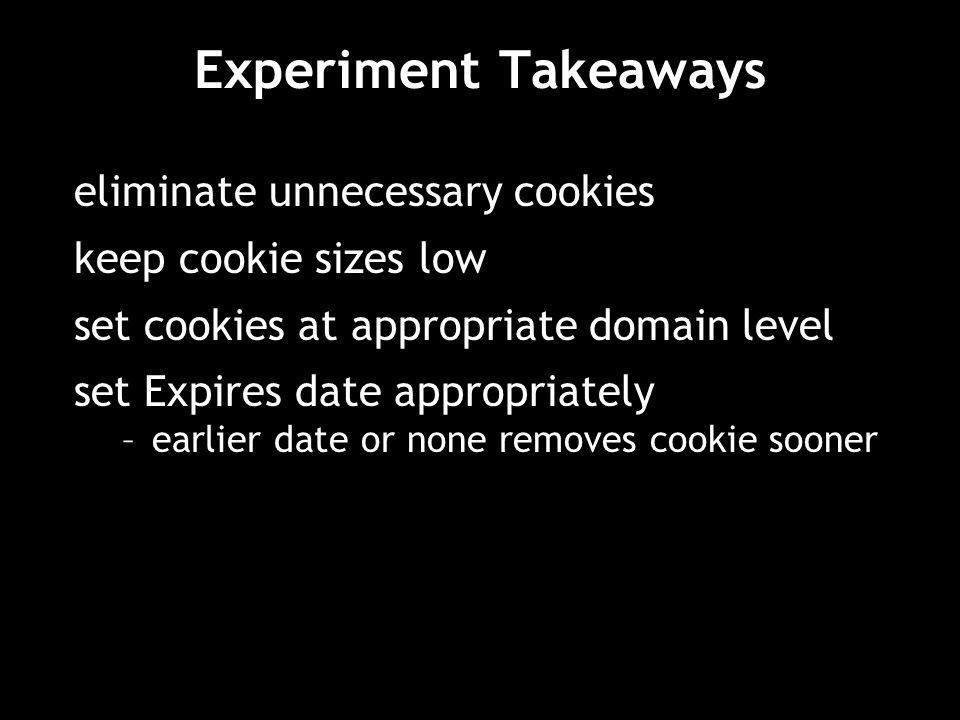 Experiment Takeaways eliminate unnecessary cookies