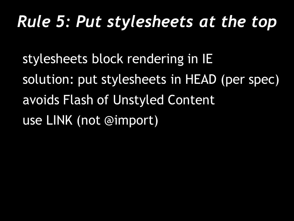 Rule 5: Put stylesheets at the top