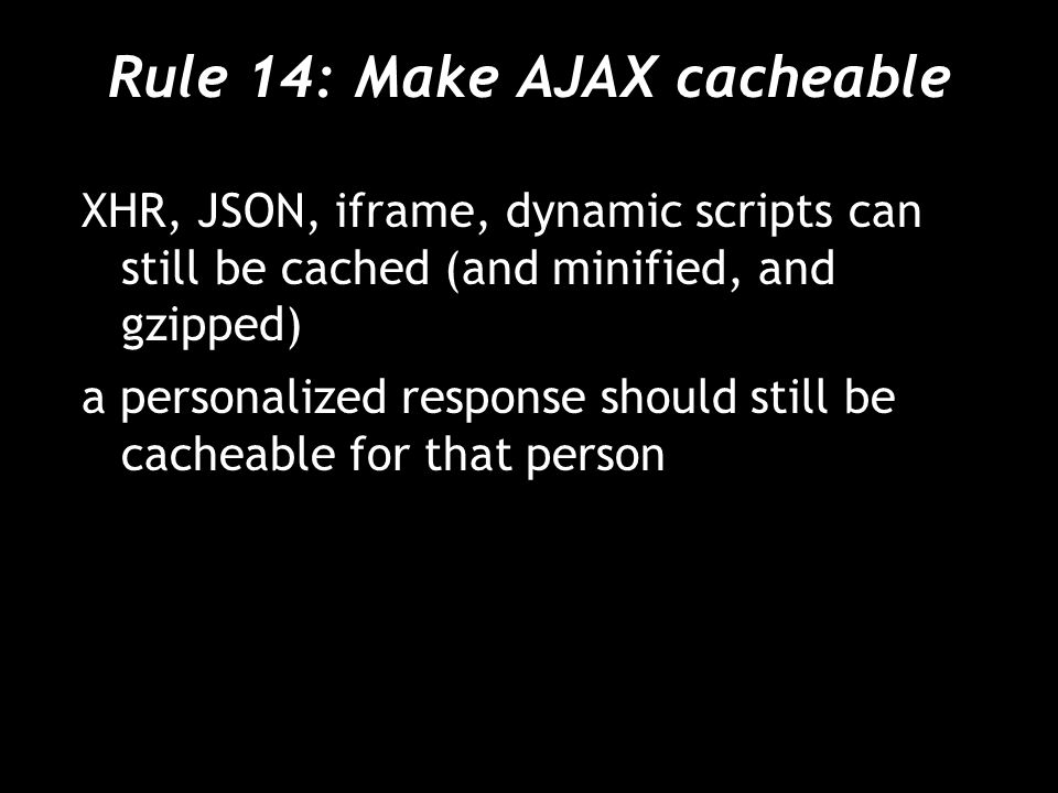 Rule 14: Make AJAX cacheable