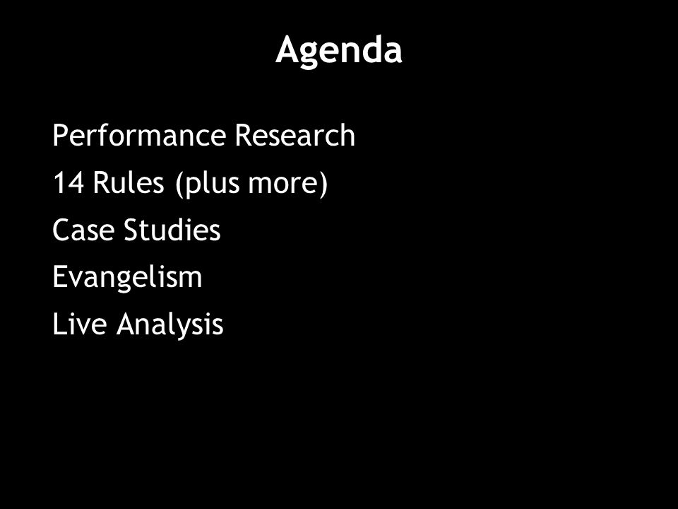 Agenda Performance Research 14 Rules (plus more) Case Studies