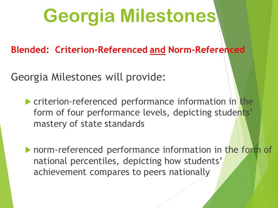 Georgia Milestones Georgia Milestones will provide: