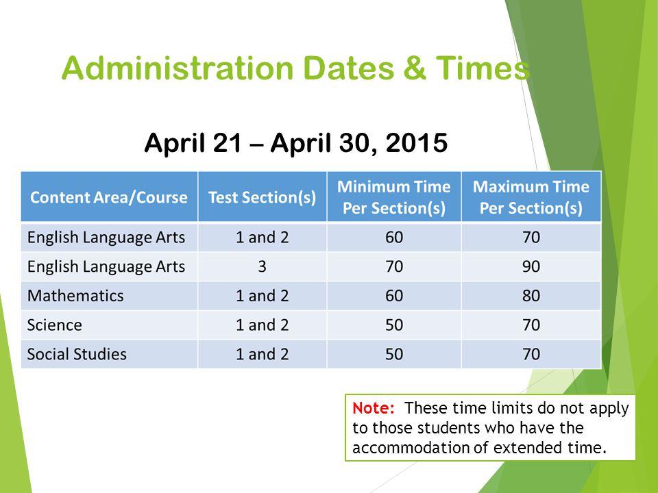 Administration Dates & Times April 21 – April 30, 2015