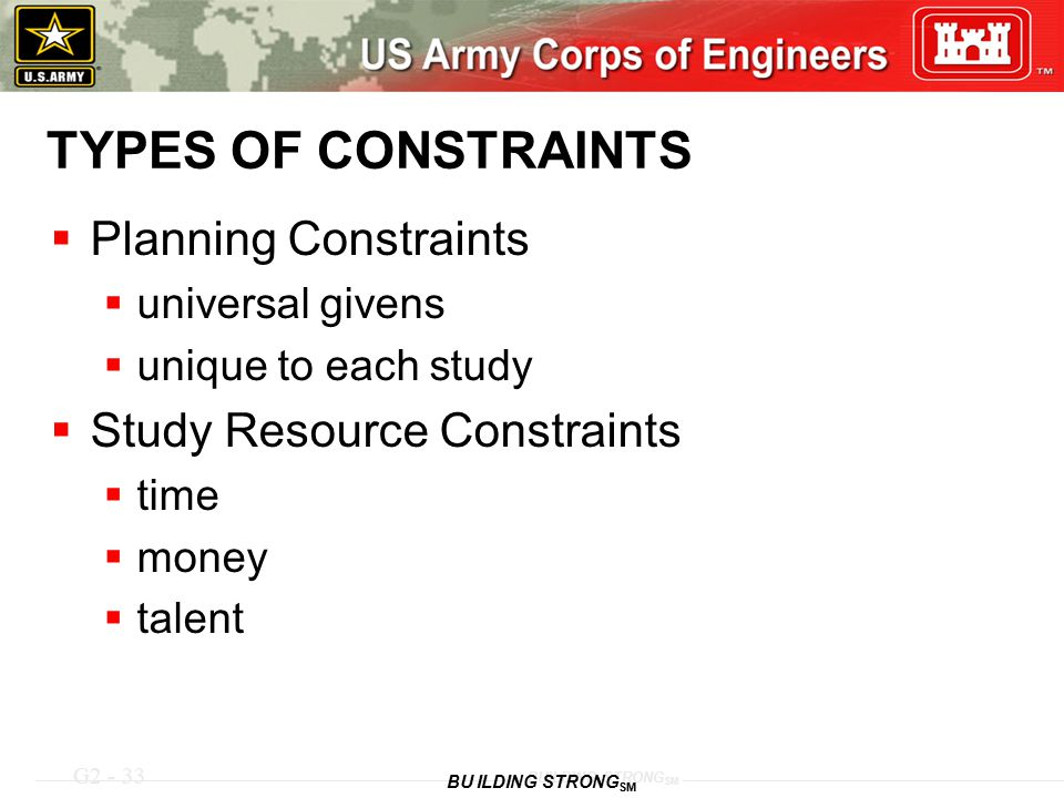 TYPES OF CONSTRAINTS Planning Constraints Study Resource Constraints