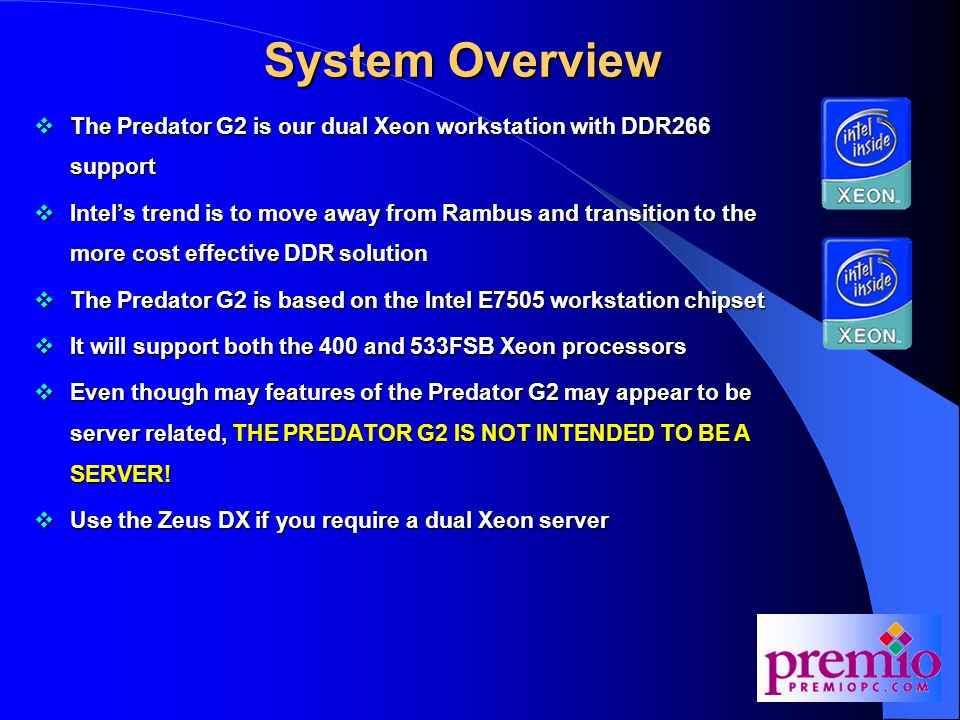 System Overview. The Predator G2 is our dual Xeon workstation with DDR266 support.