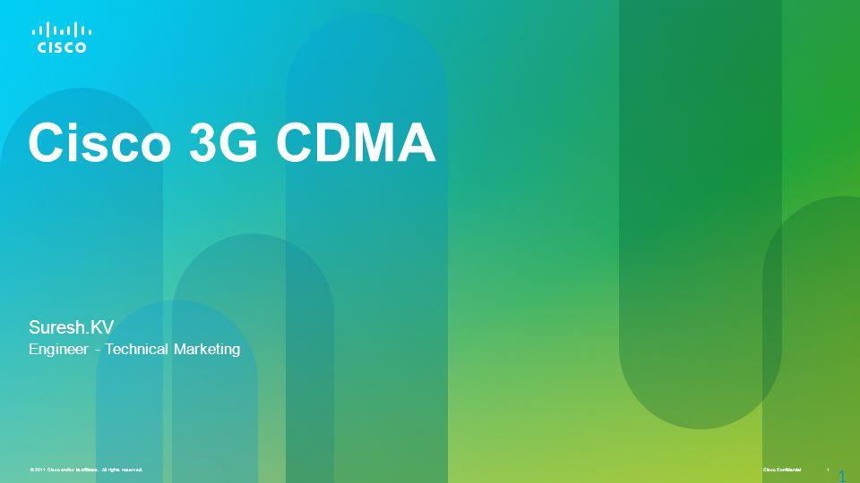 Cisco 3G CDMA Suresh.KV Engineer - Technical Marketing Transcript: