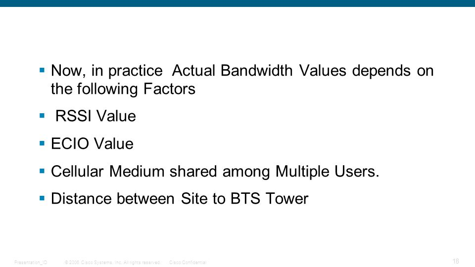Now, in practice Actual Bandwidth Values depends on the following Factors