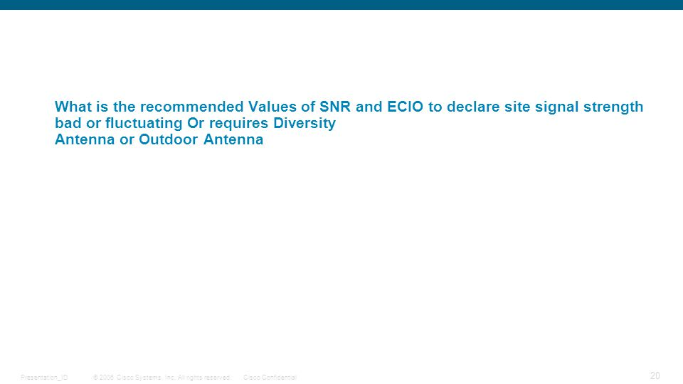 What is the recommended Values of SNR and ECIO to declare site signal strength bad or fluctuating Or requires Diversity Antenna or Outdoor Antenna
