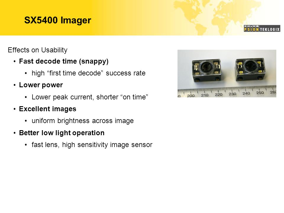 SX5400 Imager Effects on Usability Fast decode time (snappy)