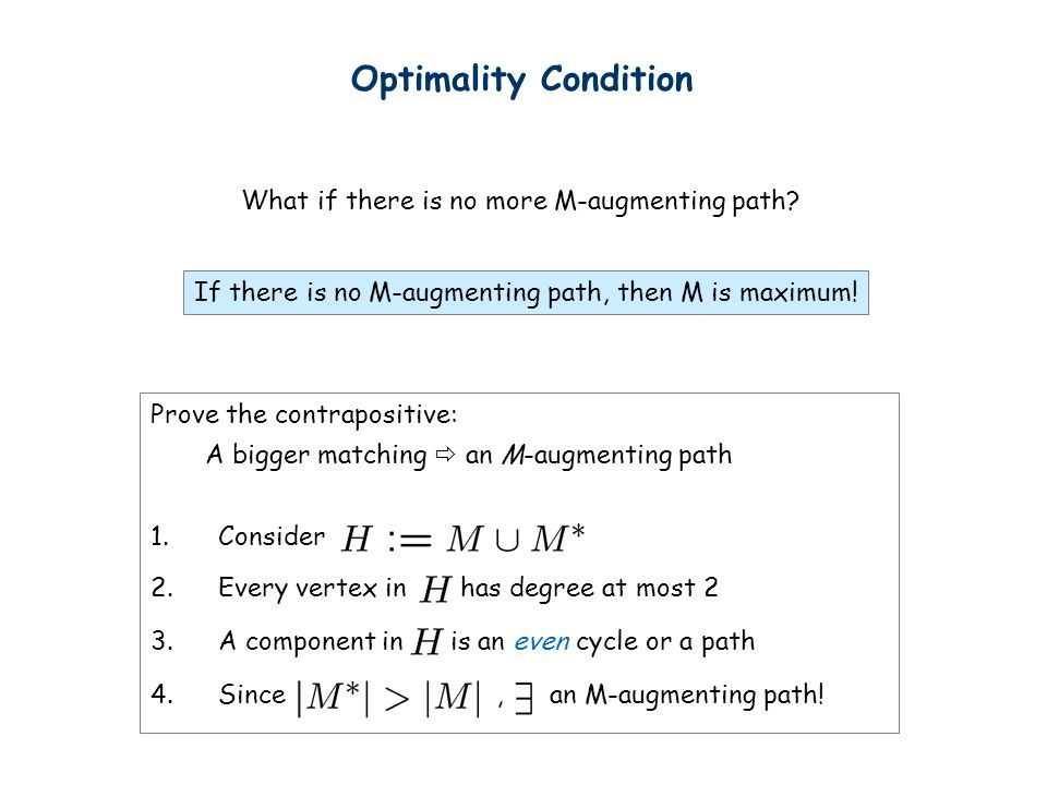 Optimality Condition What if there is no more M-augmenting path