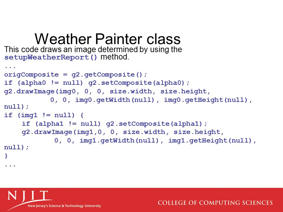 Weather Painter class This code draws an image determined by using the setupWeatherReport() method.