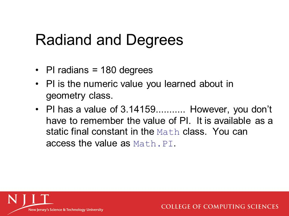Radiand and Degrees PI radians = 180 degrees