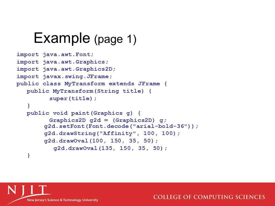 Example (page 1) import java.awt.Font; import java.awt.Graphics;
