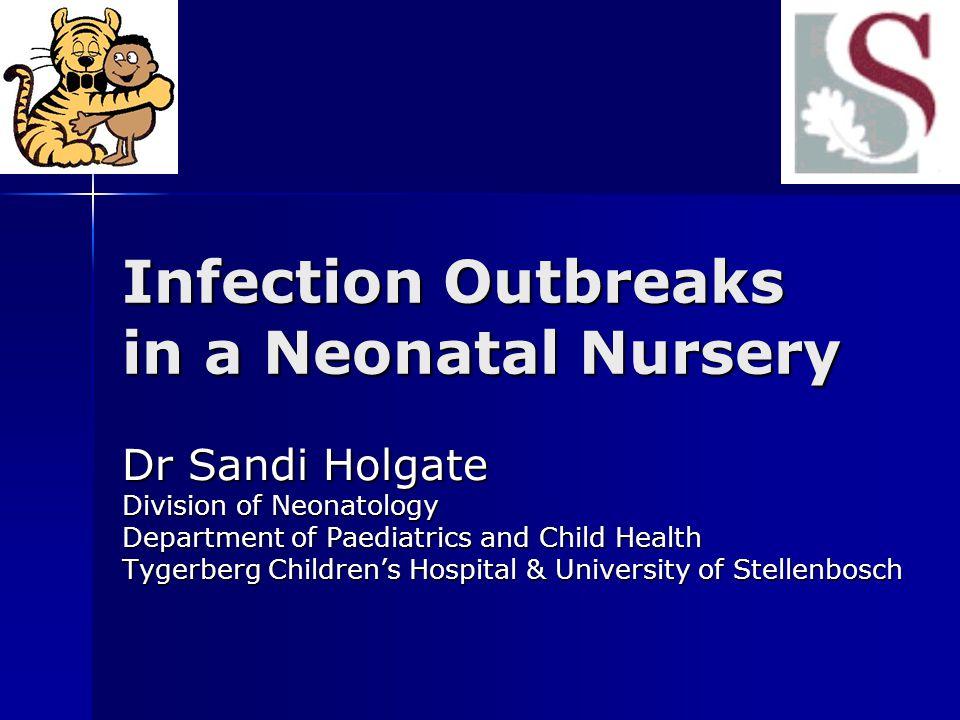 Infection Outbreaks in a Neonatal Nursery