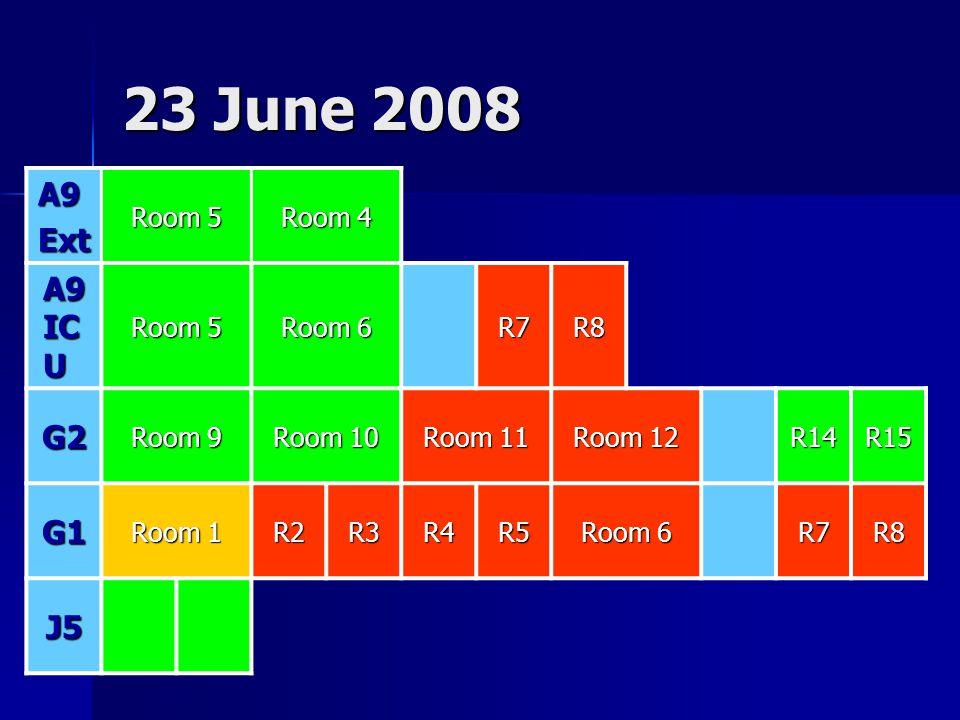 23 June 2008 A9 Ext A9 ICU G2 G1 J5 Room 5 Room 4 Room 6 R7 R8 Room 9