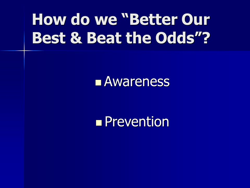 How do we Better Our Best & Beat the Odds