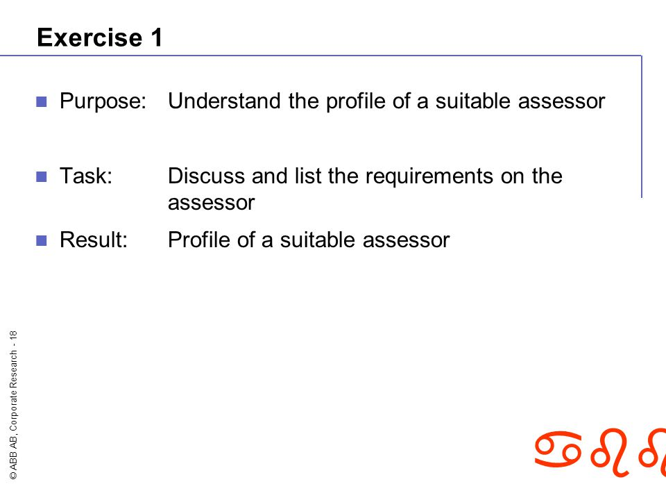 Exercise 1 Purpose: Understand the profile of a suitable assessor