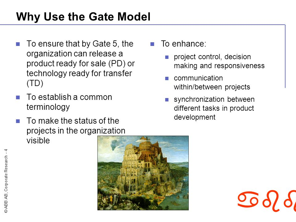 Why Use the Gate Model To ensure that by Gate 5, the organization can release a product ready for sale (PD) or technology ready for transfer (TD)