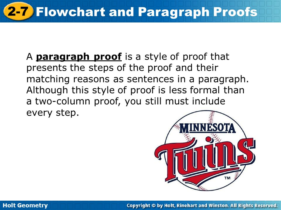 A paragraph proof is a style of proof that presents the steps of the proof and their matching reasons as sentences in a paragraph.