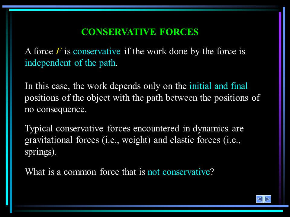 What is a common force that is not conservative