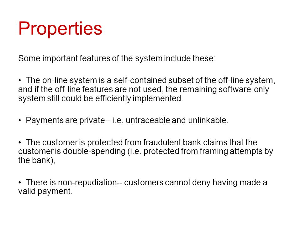Properties Some important features of the system include these: